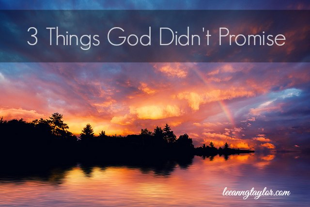 3 things god didn't promise
