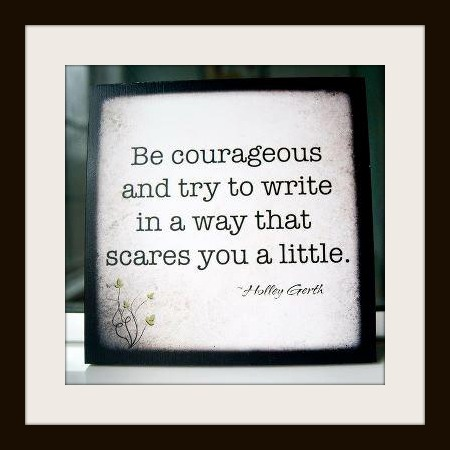 Be Courageous and Write