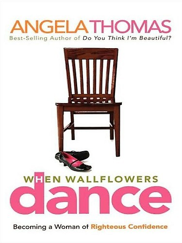 When Wallflowers Dance by Angela Thomas