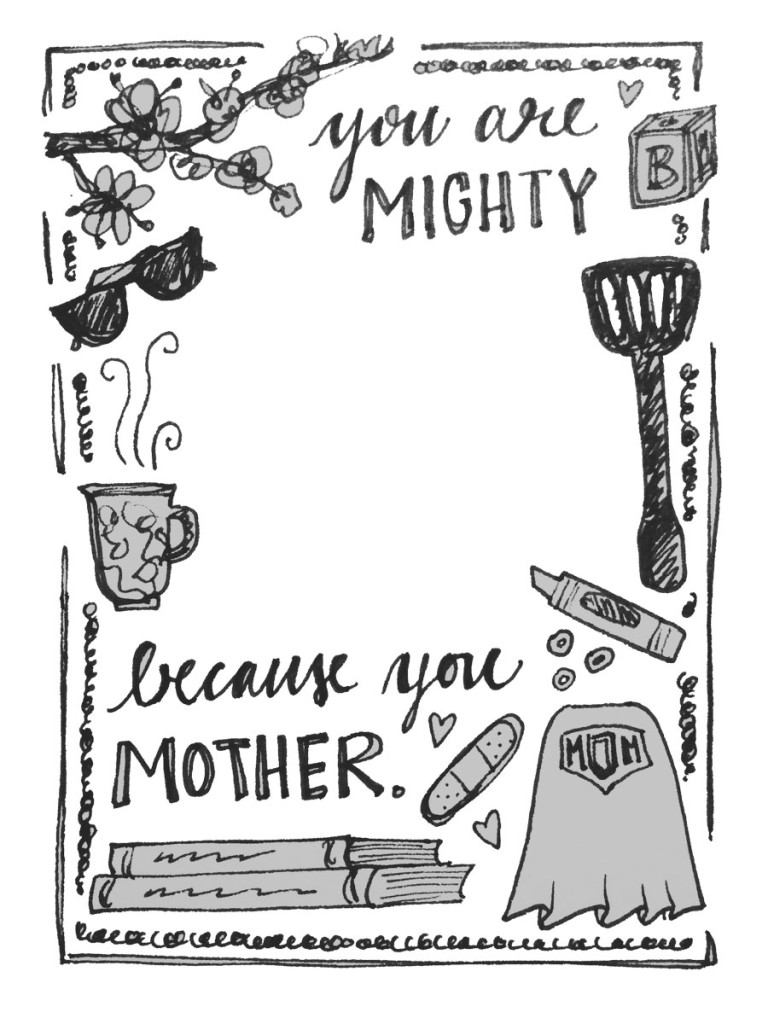 You are mighty because you mother. Lisa-Jo Baker