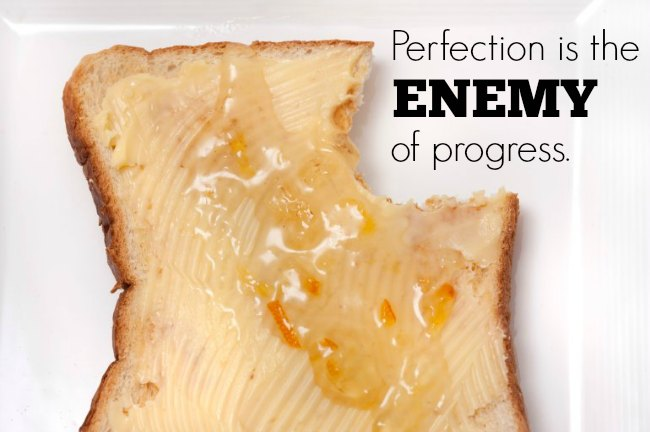 Perfection is the enemy of progress.