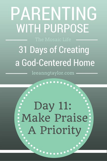 Parenting With Purpose - Make Praise a Priority
