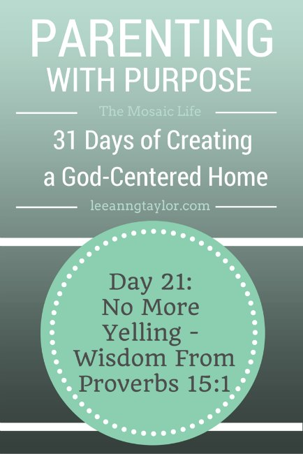 Parenting With Purpose - No More Yelling - Wisdom from Proverbs 15:1