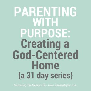 Parenting with Purpose: Creating a God-Centered Home