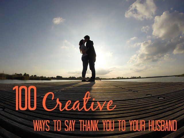 100 Creative Ways to Say Thank You to Your Husband